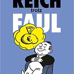 Reich trotz Faul